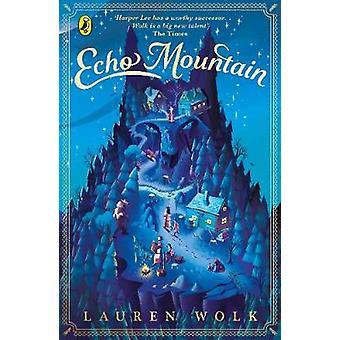 Echo Mountain by Lauren Wolk - 9780241424155 Book