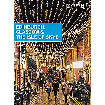 Moon Edinburgh - Glasgow & the Isle of Skye (First Edition) by Sa