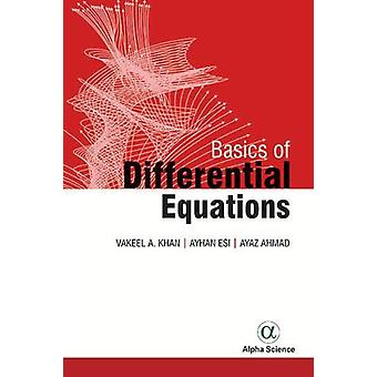 Basics of Differential Equations by Vakeel Ahmad Khan - 9781783324033