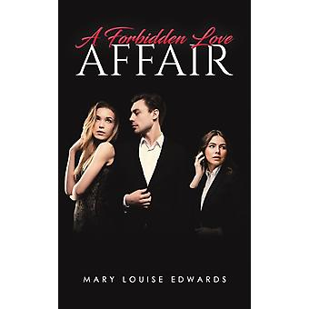 A Forbidden Love Affair by Mary Louise Edwards