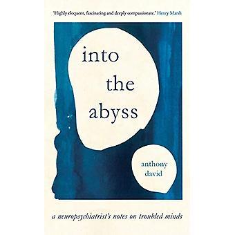 Into the Abyss - Un neuropsychiatre-apos;s notes sur les esprits troublés par le Professeur