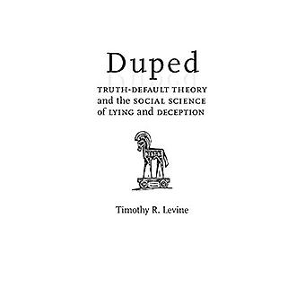 Duped - Truth-Default Theory and the Social Science of Lying and Decep