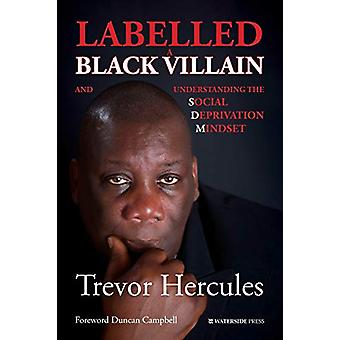 Labelled a Black Villain - and Understanding the Social Deprivation Mi