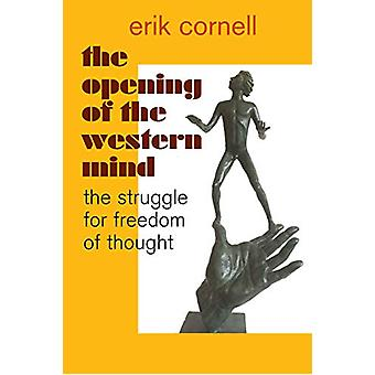 The Opening of the Western Mind by Erik Cornell - 9781908755322 Book
