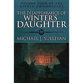 The Disappearance of Winters Daughter by Michael J Sullivan - 9781943