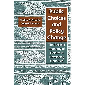 Public Choices and Policy Change: Political Economy of Reform in Developing Countries