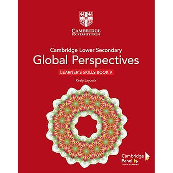 Cambridge Lower Secondary Global Perspectives Stage 9 Learners Skills Book by Laycock & Keely