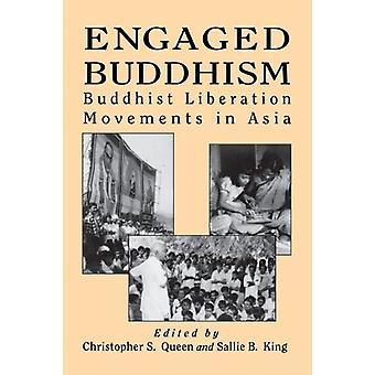 Engaged Buddhism - Buddhist Liberation Movements in Asia by Christophe