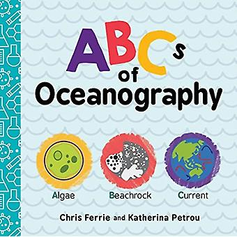 ABCs of Oceanography by Chris Ferrie & Illustrated by Katherina Petrou