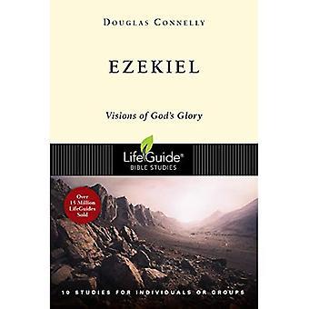 Ezekiel: Visions of God's Glory (LifeGuide Bible Studies)
