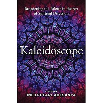 Kaleidoscope: Broadening the� Palette in the Art of Spiritual Direction