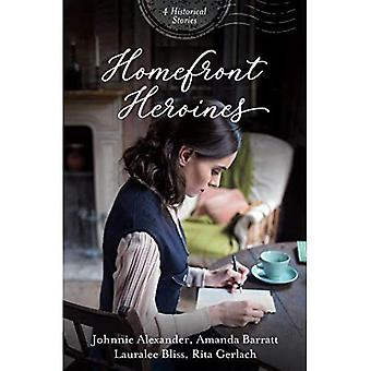 Homefront Heroines: 4 Historical Stories