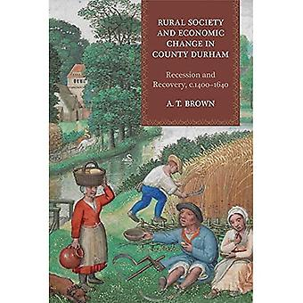 Rural Society and Economic Change in County Durham: Recession and Recovery, um 1400-1640
