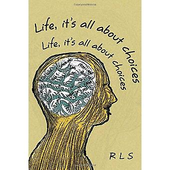 Life - It's All about Choices by Rls - 9781456877309 Book