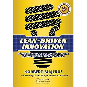 Lean-Driven Innovation - Powering Product Development at The Goodyear