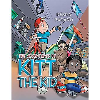 The Adventures of Kitt the Kid by Debra Pagano - 9781489701169 Book