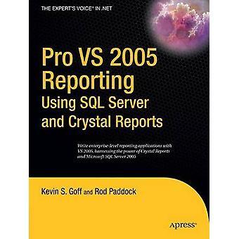 Pro VS 2005 Raportointi SQL Serverin ja Crystal Reports by Rod Padin avulla