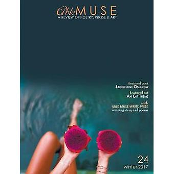 Able Muse - Winter 2017 (No. 24 - Print Edition) - A Review of Poetry