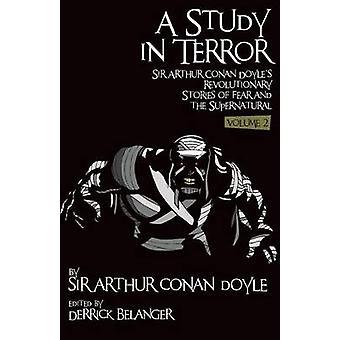 A Study in Terror -  Sir Arthur Conan Doyle's Revolutionary Stories of