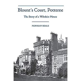 Blount's Court - Potterne by Norman Beale - 9781906978310 Book