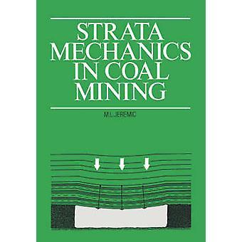 Strata Mechanics in Coal Mining by Michael L. Jeremic - 9789061915560
