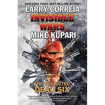 Invisible Wars The Collected Dead Six 4