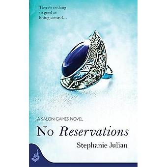 No Reservations Salon Games Book 2 by Stephanie Julian