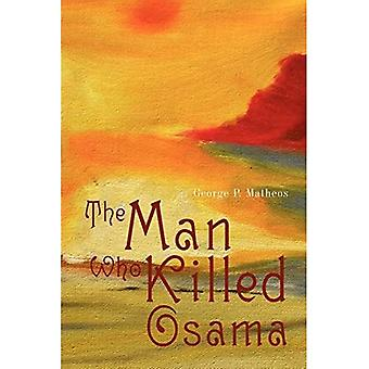 The Man Who Killed Osama