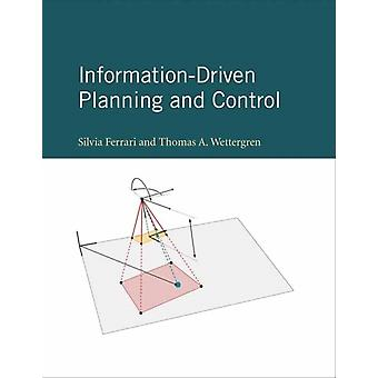 InformationDriven Planning and Control by Silvia FerrariThomas A. Wettergren