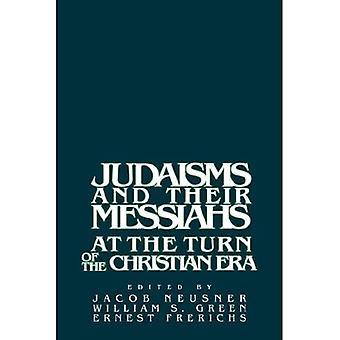 Judaisms & Their Messiahs at the Turn of the Christian Era