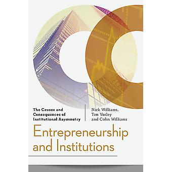 Entrepreneurship and Institutions The Causes and Consequences of Institutional Asymmetry