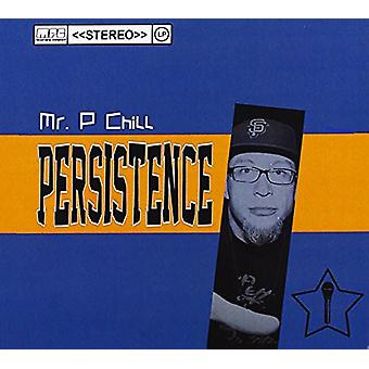 Mr. P Chill - Persistence [CD] USA import