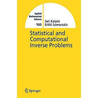 Statistical and Computational Inverse Problems by Jari Kaipio & E Somersalo
