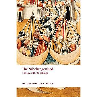 The Nibelungenlied - The Lay of the Nibelungs by Cyril Edwards - 97801