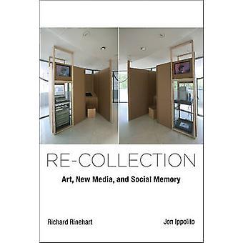 Odbioru - Art - nowe Media - i społecznej pamięci przez Richard Rinehar