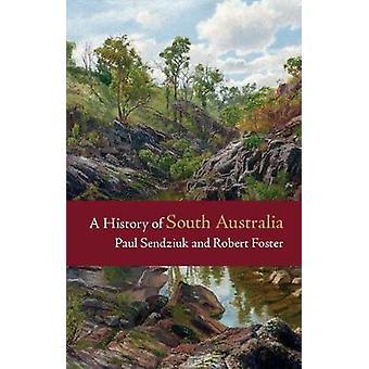 Eine Geschichte von South Australia durch eine Geschichte von South Australia - 978110