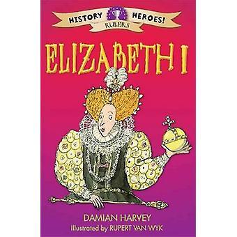 Elizabeth I door Damian Harvey - Mike Phillips - Rupert Van Wyk - 97814