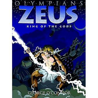 Zeus - King of the Gods by George O'Connor - 9781596434318 Book