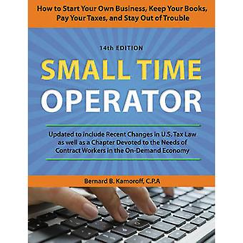 Small Time Operator - How to Start Your Own Business - Keep Your Books