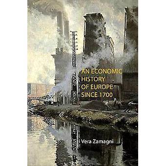 En økonomisk historie i Europa siden 1700 av Vera Zamagni - 9781911116