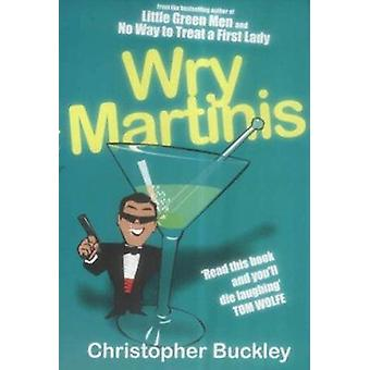 Wry Martinis (New edition) by Christopher Buckley - 9780749006846 Book