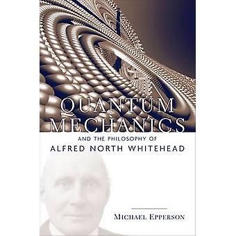 Quantenmechanik und Philosophie von Alfred North Whitehead von Mic
