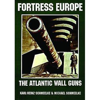 Fort Europa - de Atlantikwall geweren door Karl-Heinz Schmeelke - Mic
