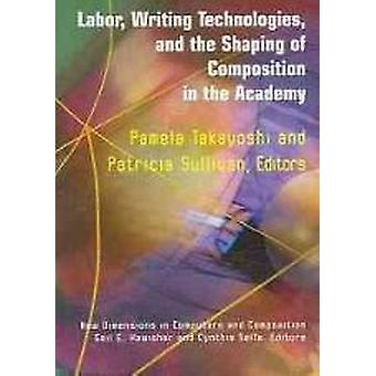 Labor - Writing Technologies and the Shaping of Competition in the Ac