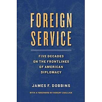 Foreign Service: Five Decades on the Frontlines of Diplomacy