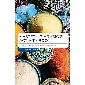 Mastering Arabic 2 cahier d'activités (Palgrave Master série (langues))