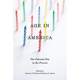 Alter in Amerika: der Kolonialzeit bis zur Gegenwart