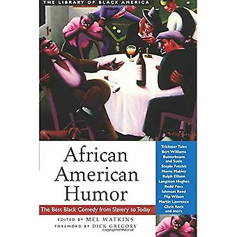 African American Humor: The Best Black Comedy from Slavery to Today (The Library of Black America)