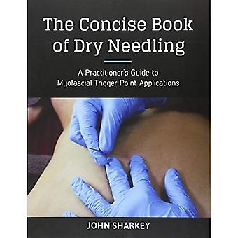The Concise Book of Dry Needling: Practical Applications for Myofascial Trigger Point Therapy