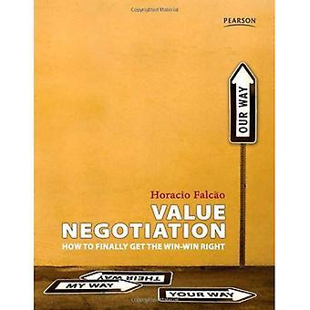 Négociation de la valeur: Comment faire pour enfin obtenir le droit de gagnant-gagnant